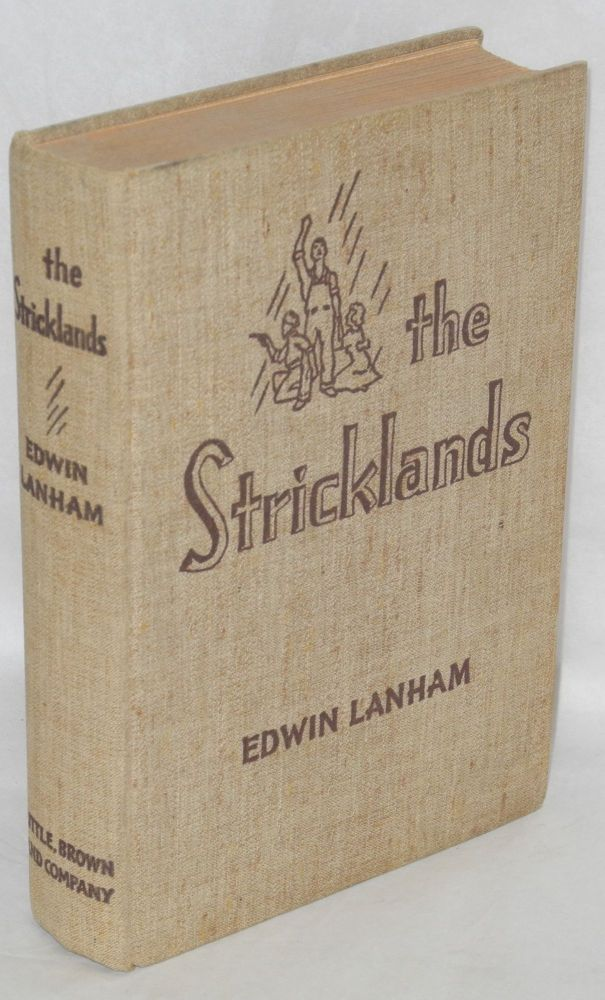 The Stricklands. Edwin Moultrie Lanham.