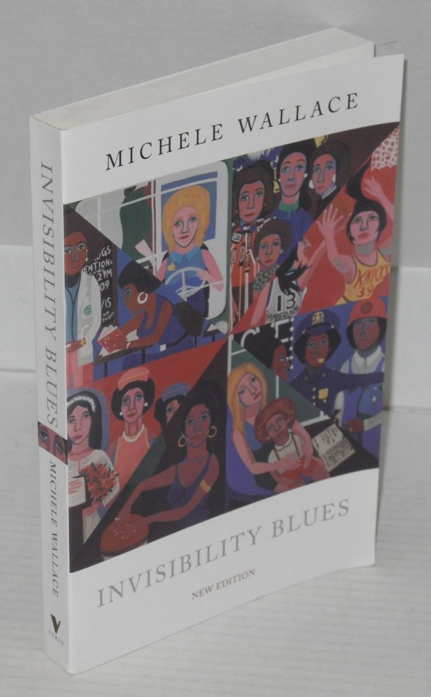 Invisibility blues; from pop to theory. Michele Wallace.
