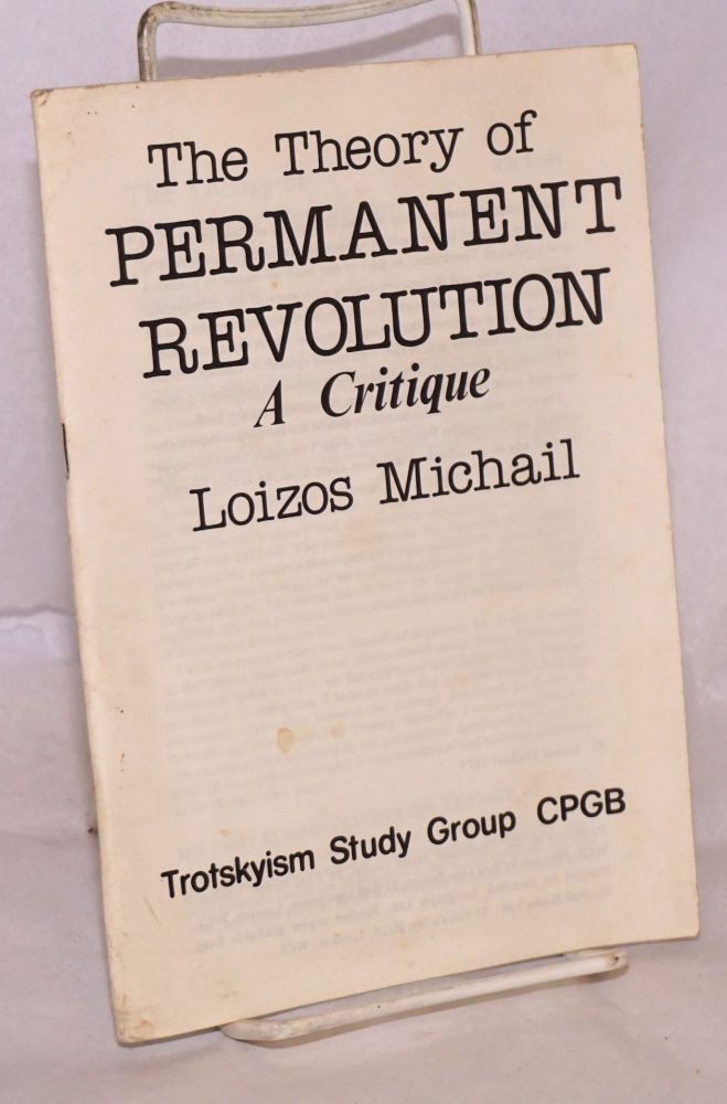 The Theory of Permanent Revolution - A Critique. Loizos Michail.
