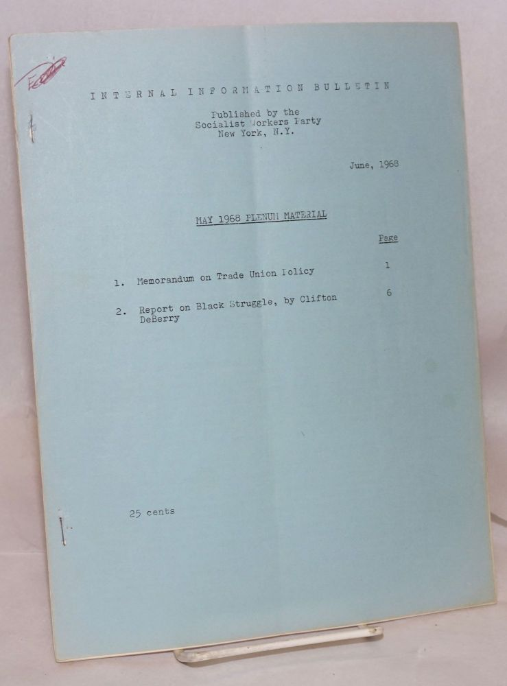 May 1968 plenum material. 1. Memorandum on trade union policy. 2. Report on Black struggle, by Clifton DeBerry. Clifton DeBerry, Socialist Workers Party.