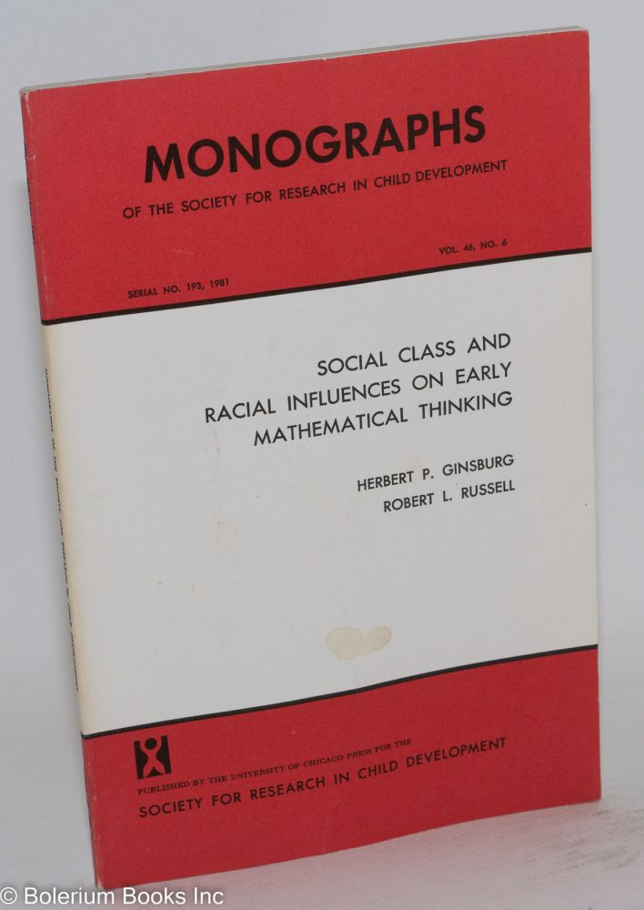 Social class and racial influences on early mathematical thinking; in Monographs of the Society for Research in Child Development, serial 193, vol. 46, no. 6. Herbert P. Ginsburg, Robert L. Russell.