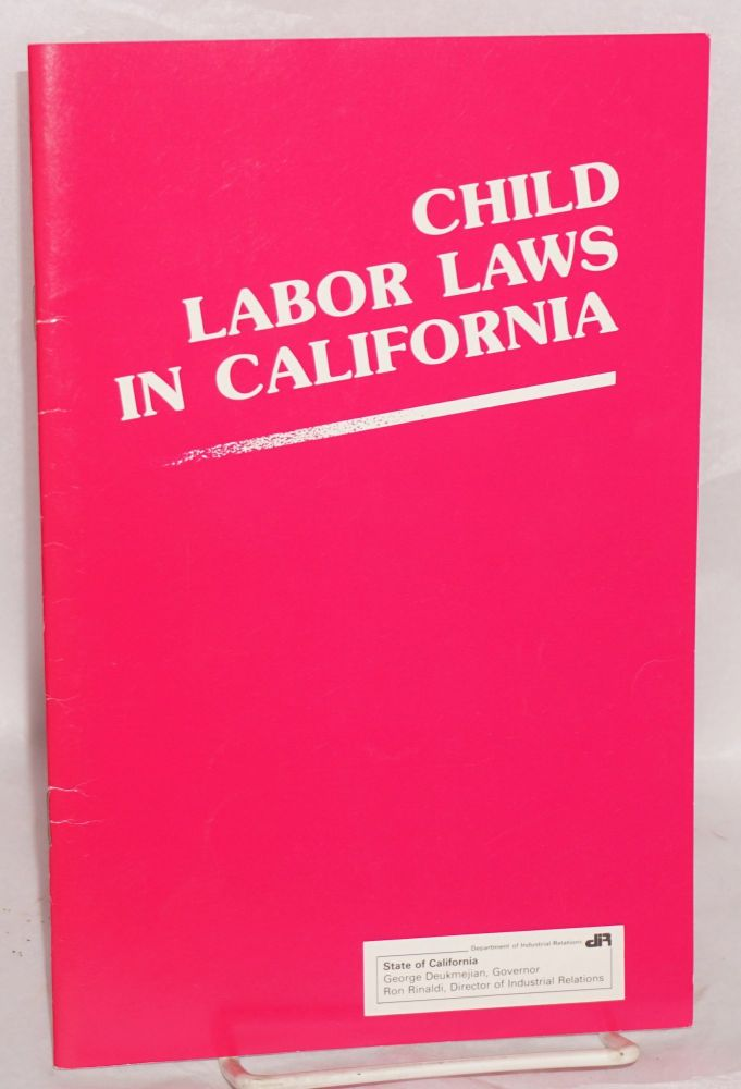 Child labor laws in California . Laws and regulations governing the employment of minors. Excerpts from California Labor Code, California administrative code, and California Education Code. Lloyd W. Aubrey Jr.