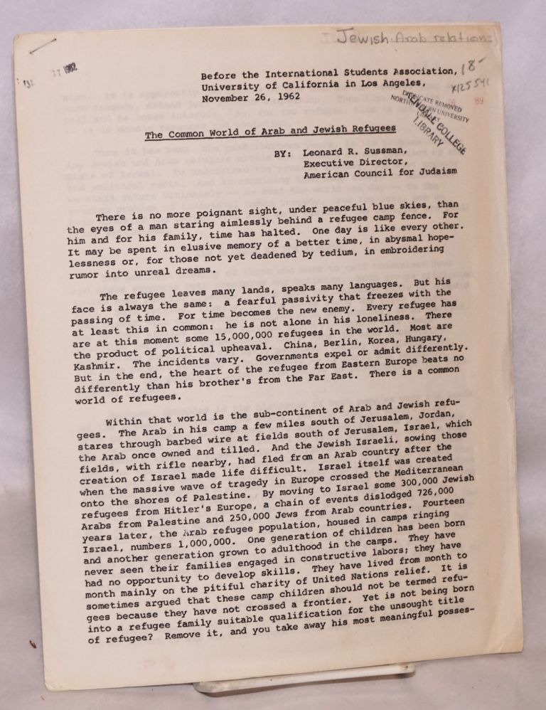 The common world of Arab and Jewish refugees; delivered before the International Students Association, University of California in Los Angeles, November 26, 1962. Leonard Sussman.