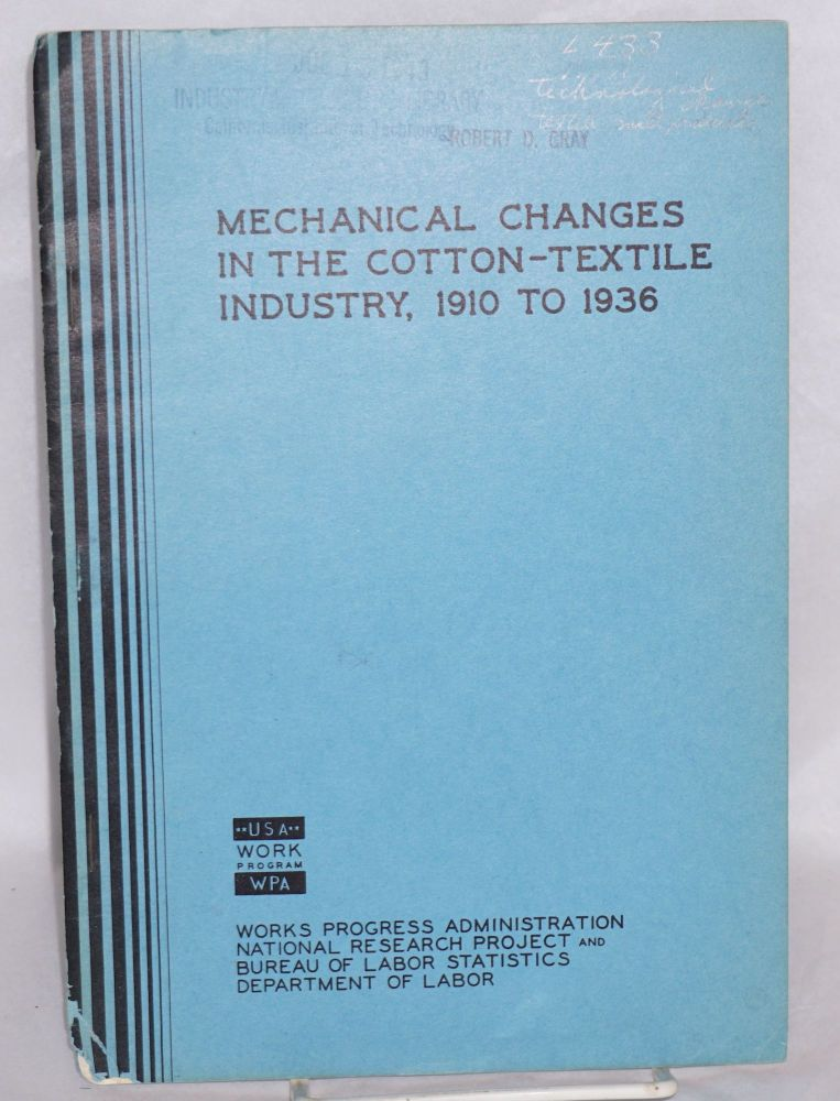 Mechanical changes in the cotton-textile industry 1910 to 1936. [cover title]. Boris Stern.