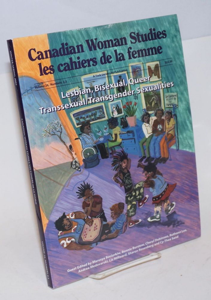 Lesbian, bisexual, queer, transsexual/transgender sexualities; in Canadian Woman Studies/Les Cahiers de la Femme, volume 24, numbers 2, 3