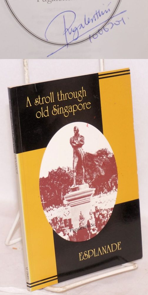 A stroll through old Singapore. Pugalenthi Sr.