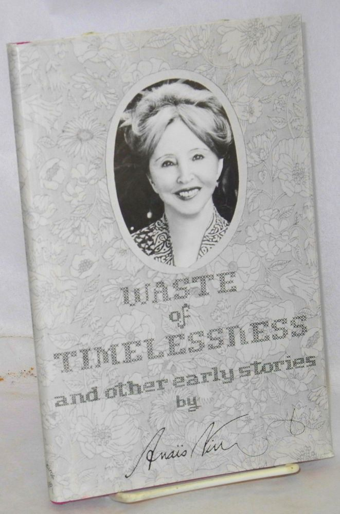 Waste of timelessness and other early stories. Anais Nin.