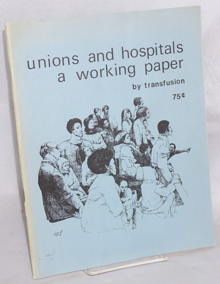 Unions and hospitals: a working paper. Transfusion.