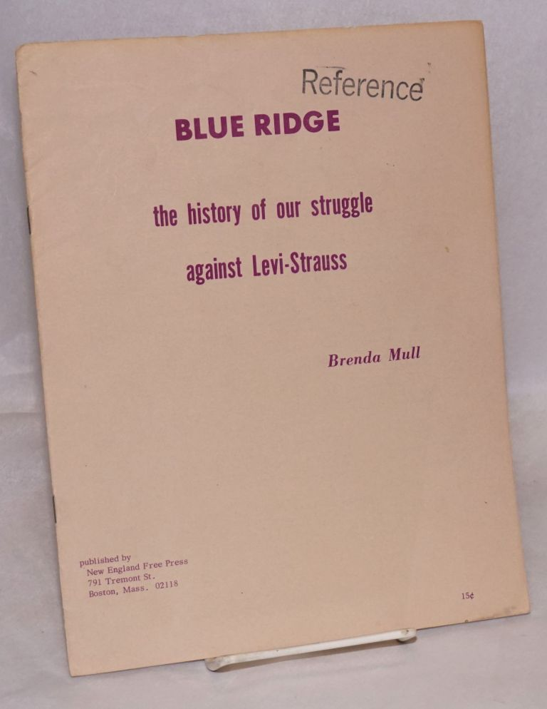 Blue Ridge, the history of our struggle against Levi-Strauss. Brenda Mull.