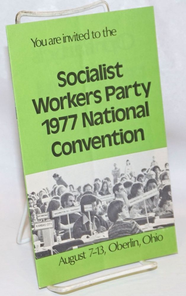 You are invited to the Socialist Workers Party 1977 National Convention, August 7-13, Oberlin, Ohio. Socialist Workers Party.