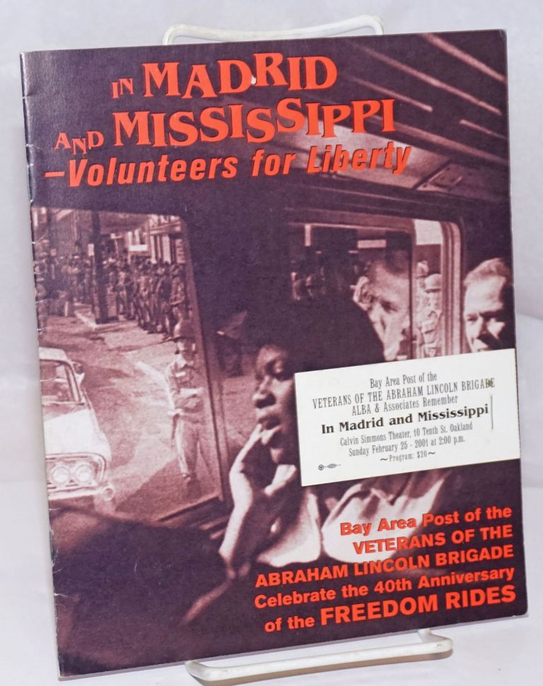 In Madrid and Mississippi; - volunteers for liberty; Bay Area Post of the Veterans of the Abraham Lincoln Brigade celebrate the 40th anniversary of the Freedom Rides