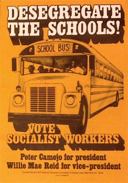 Desegregate the schools! Vote Socialist Workers. Peter Camejo for president, Willie Mae Reid for vice-president [poster]. Peter Camejo, Willie Mae Reid.