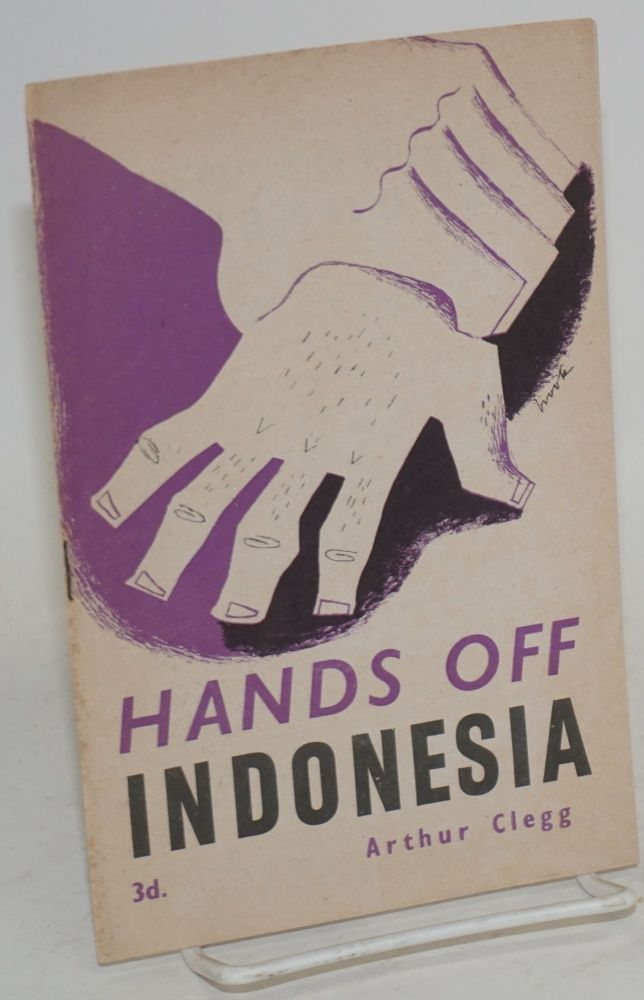 Hands off Indonesia. Arthur Clegg.