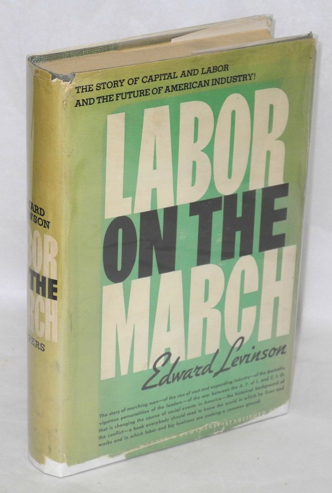 Labor on the march. Edward Levinson.