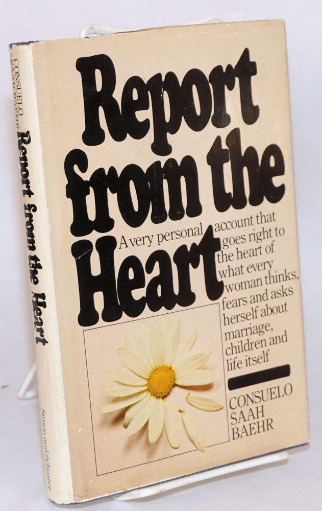 Report from the heart. Consuelo Saah Baehr.