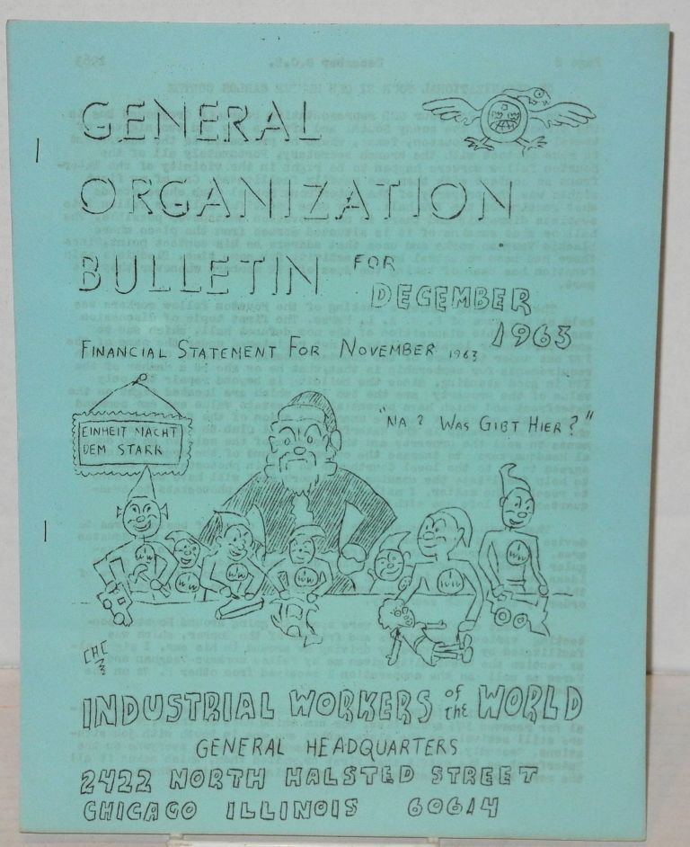 General Organization Bulletin of the Industrial Workers of the World for Dec., 1963. Financial statement for Nov., 1963. Industrial Workers of the World.