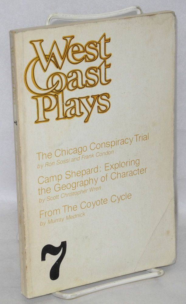 West coast plays 7: The Chicago Conspiracy Trial; Camp Shepard; From the Coyote Cycle. Frank Condon, Murray Mednick, Sam Shepard, Ron Sossi.