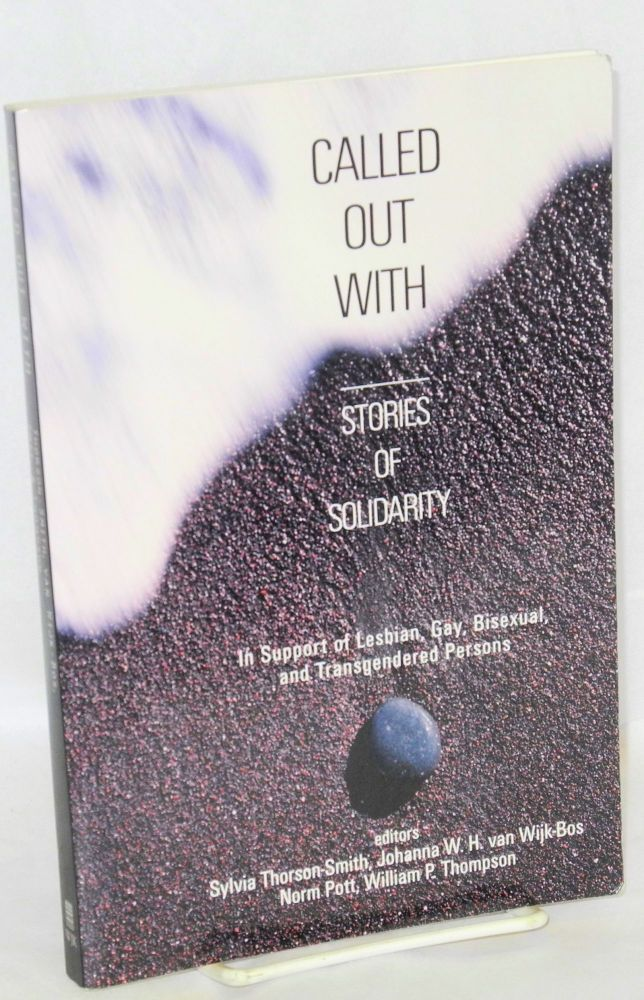Called Out With: stories of solidarity. Sylvia Thorson-Smith, et. al.