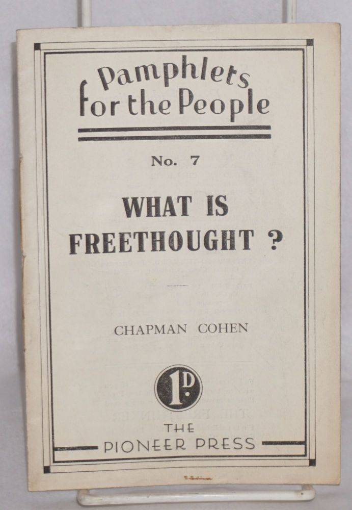 What is Freethought? Chapman Cohen.