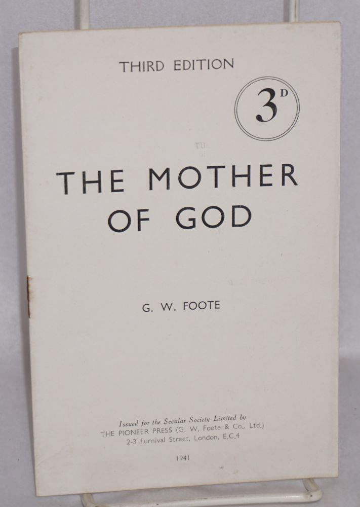 The mother of God. Third edition. G. W. Foote.