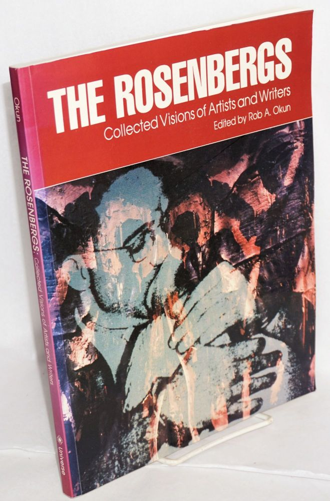 The Rosenbergs; collected visions of artists and writers. Robert A. Okun, ed.