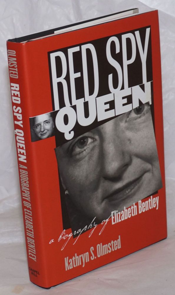 Red spy queen, a biography of Elizabeth Bentley. Kathryn S. Olmsted.