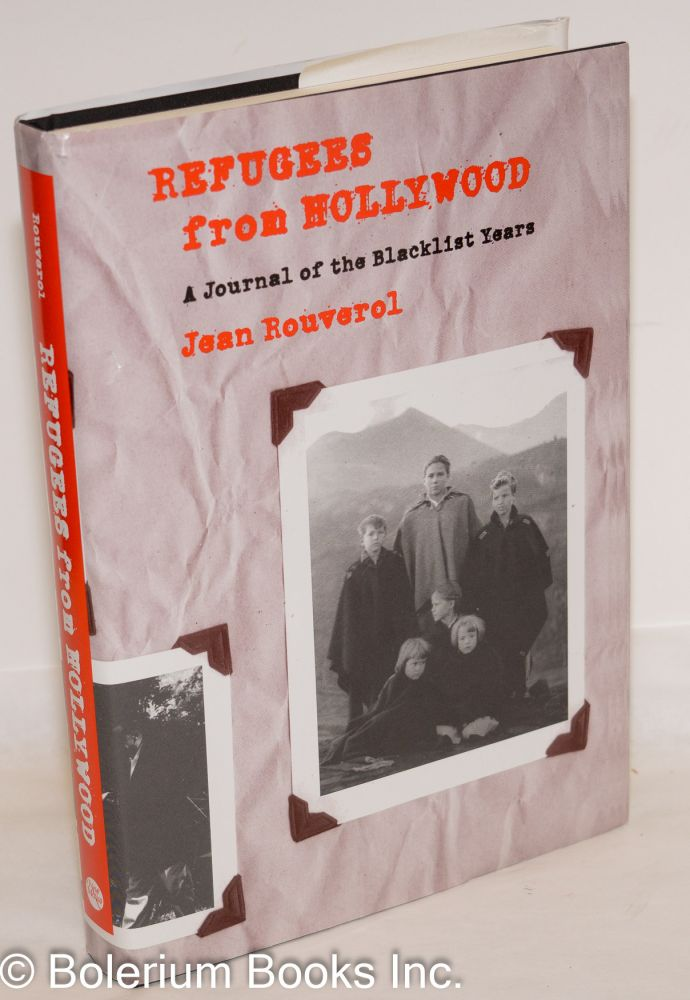 Refugees from Hollywood. A journal of the blacklist years. Jean Rouverol.