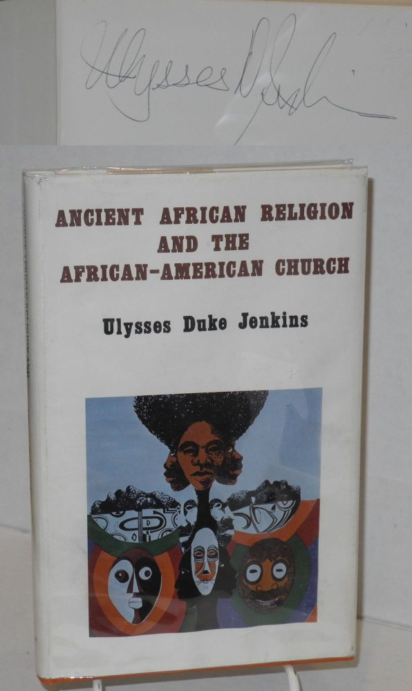 Ancient African religion and the African - American Church. Ulysses Duke Jenkins, , David A. Anderson.