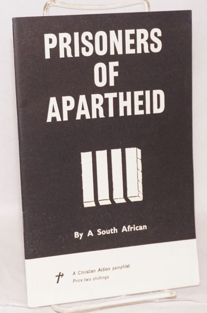 Prisoners of Apartheid, by a South African. Anonymous.