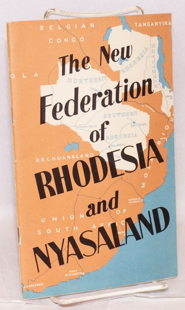 The New Federation of ... Rhodesia and Nyasaland
