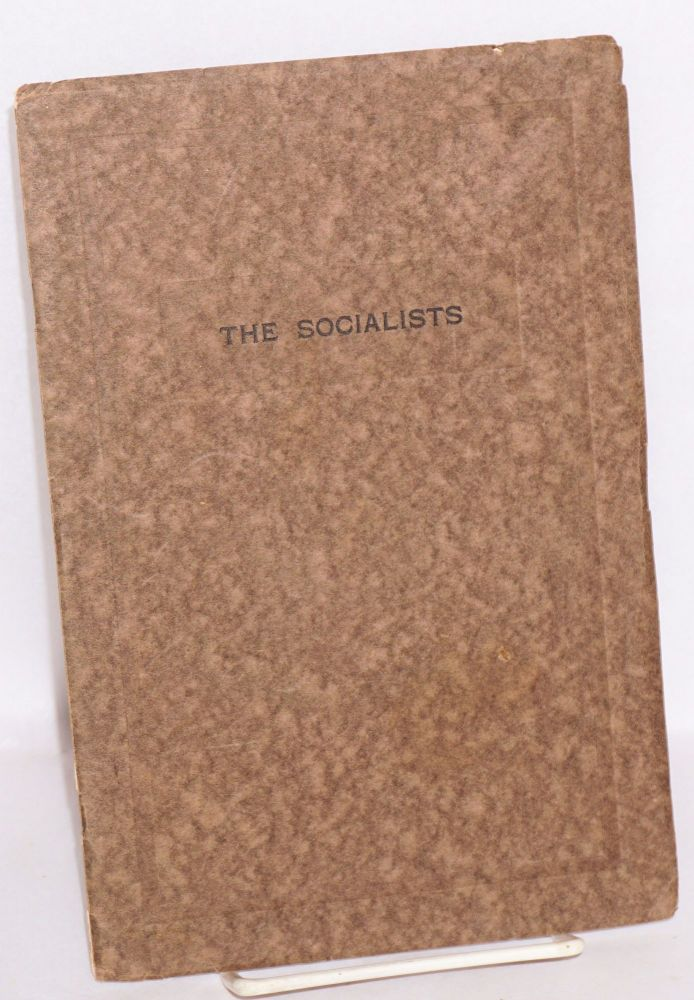 The socialists; an address delivered... before the Winter's Night Club of Brooklyn, New York, January 16th, A.D. 1918. Edward C. Miller.