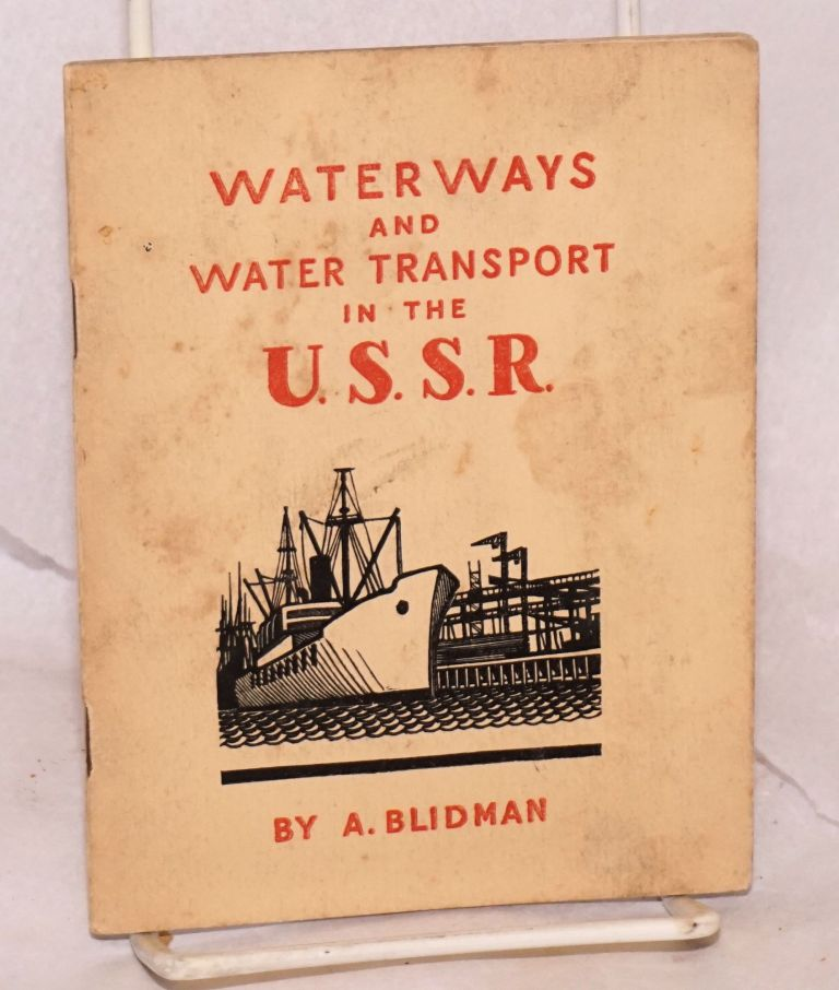 Waterways and water transport in the U.S.S.R. A. Blidman.