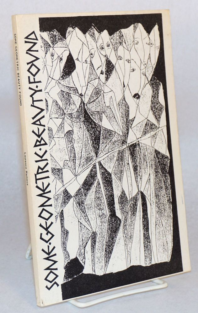 Some geometric beauty found; poems 1920s - 1950s with illustrations by the author. Laurence Hartmus.