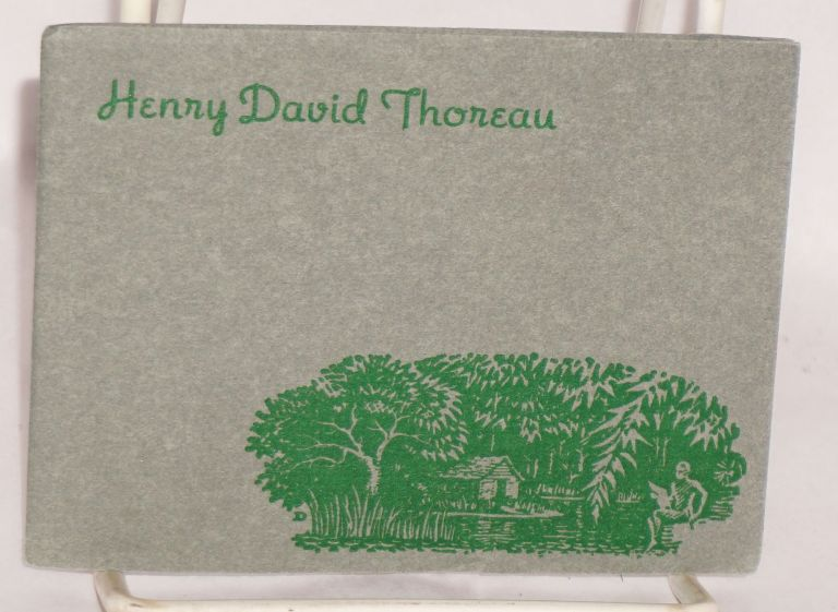 Henry David Thoreau, a few excerpts from his work. Selected by Joseph Ishill. Henry David Thoreau, Joseph Ishill.