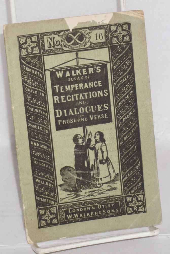 Walker's new series of temperance recitations and dialogues in prose and verse. No. 16: A change of fortune. Nathan Halliday.