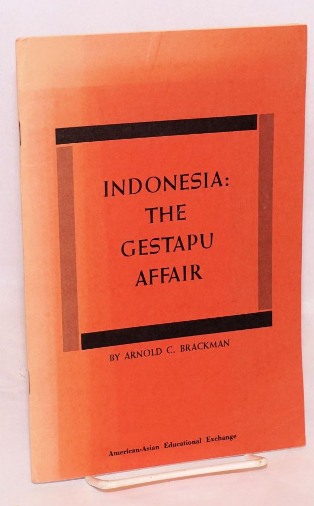 Indonesia: the Gestapu Affair. Arnold C. Brackman.