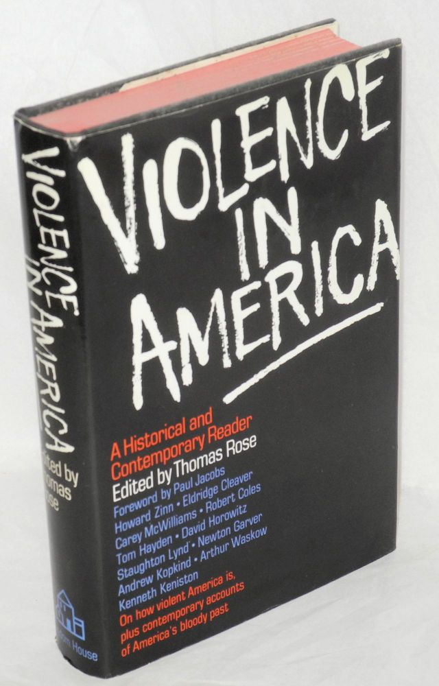Violence in America, a historical and contemporary reader. Forword by Paul Jacobs. Thomas Rose, ed.