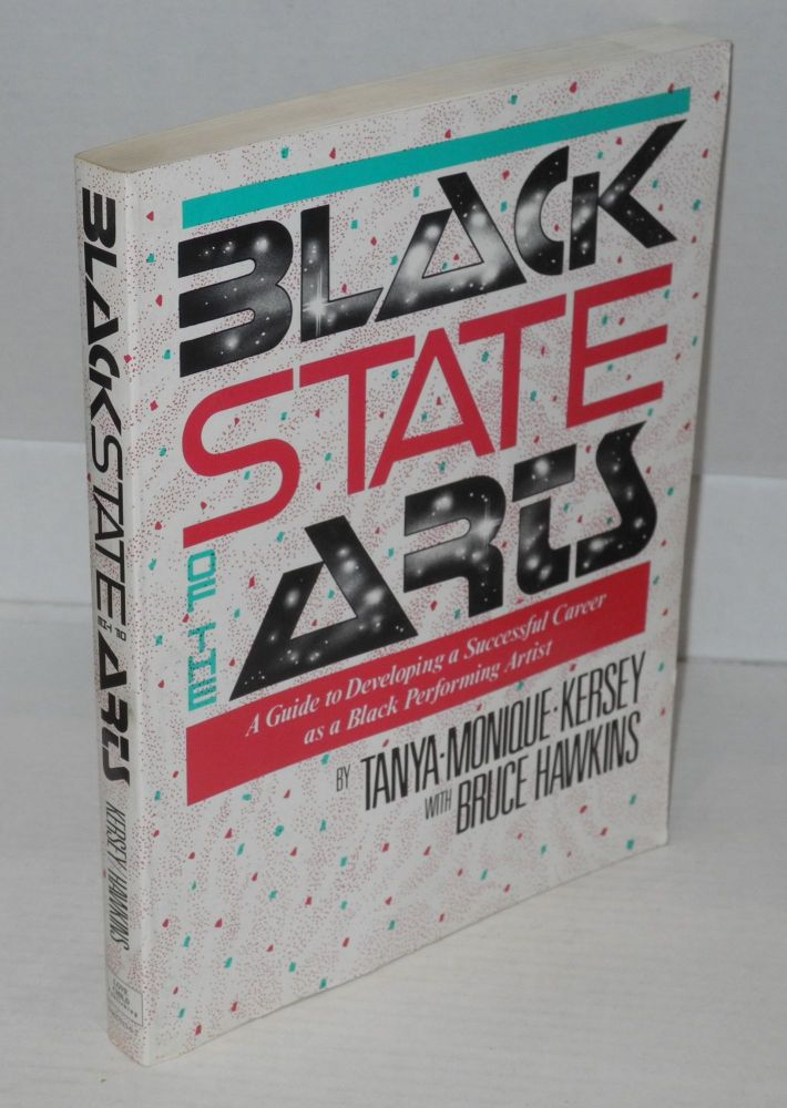 Black state of the arts; a guide to developing a successful career as a black performing artist. Tania-Monique Kersey, , Bruce Hawkins.