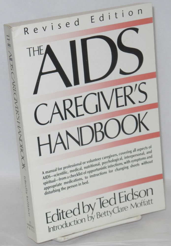 The AIDS caregiver's handbook: revised edition. Ted Eidson, , BettyClare Moffatt.