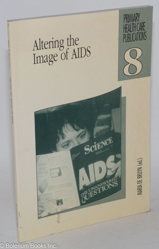 Altering the image of AIDS. Maria de Bruyn, ed.