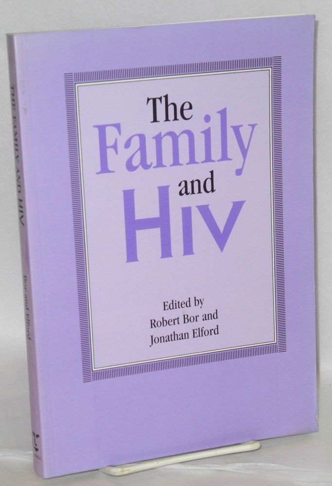 The family and HIV. Robert Bor, Jonathan Elford.