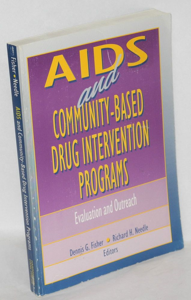 AIDS and community-based drug intervention programs: evaluation and outreach. Dennis G. Fisher, Richard H. Needle.