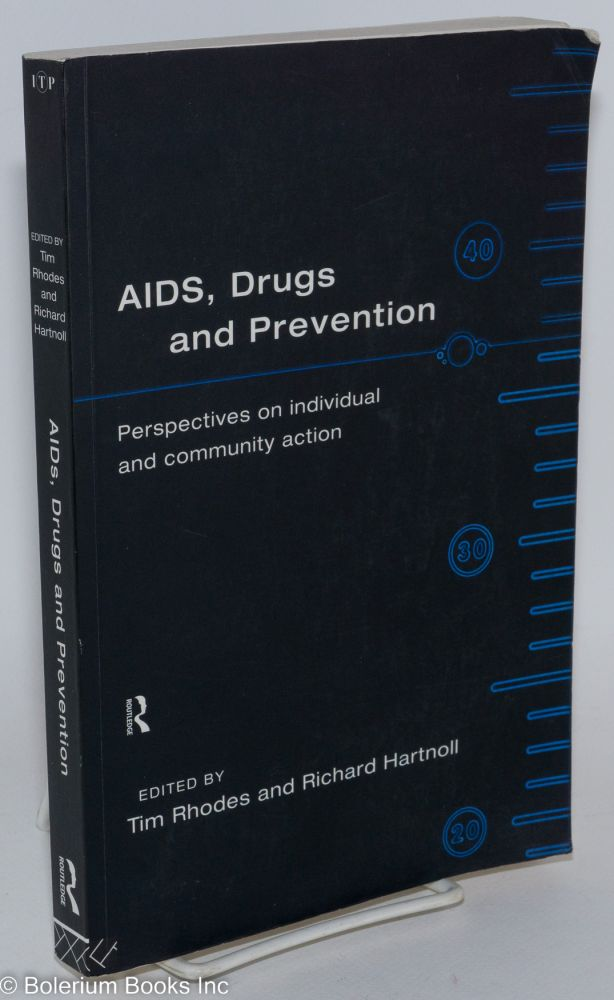 AIDS, drugs and prevention; perspectives on individual and commu ity action. Tim Rhodes, edsitors Richard Hartnoll.
