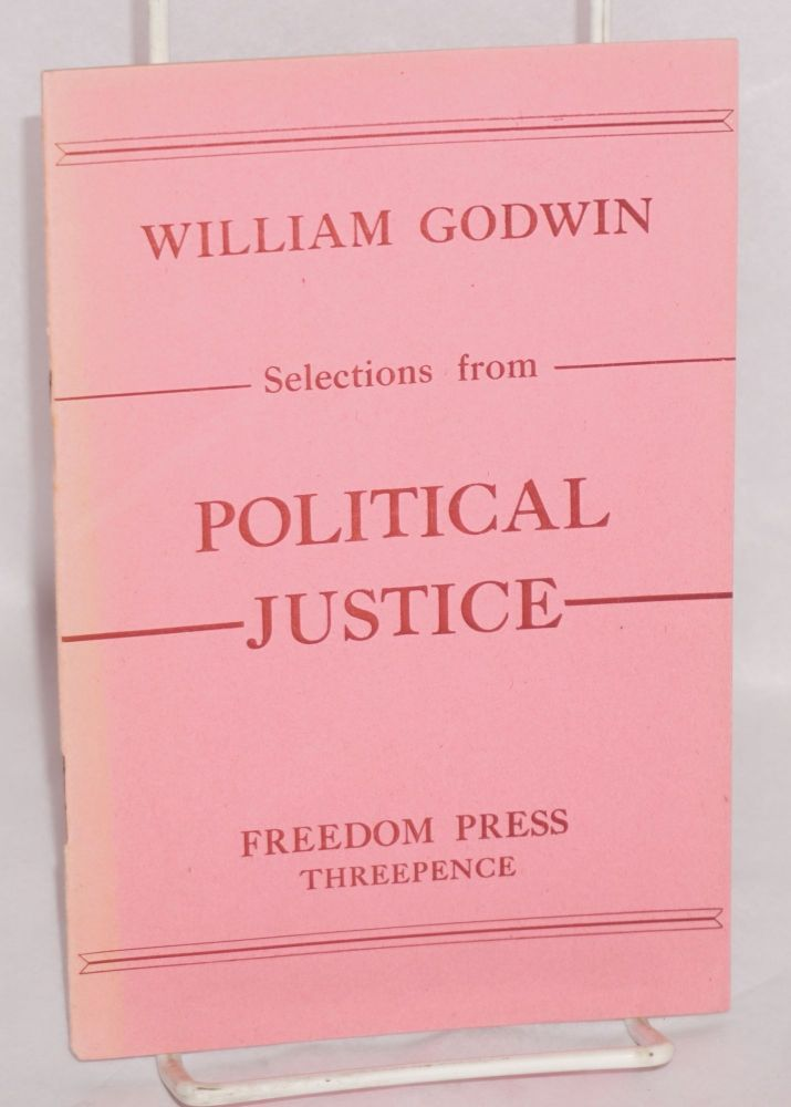 Selections from Political Justice. William Godwin.
