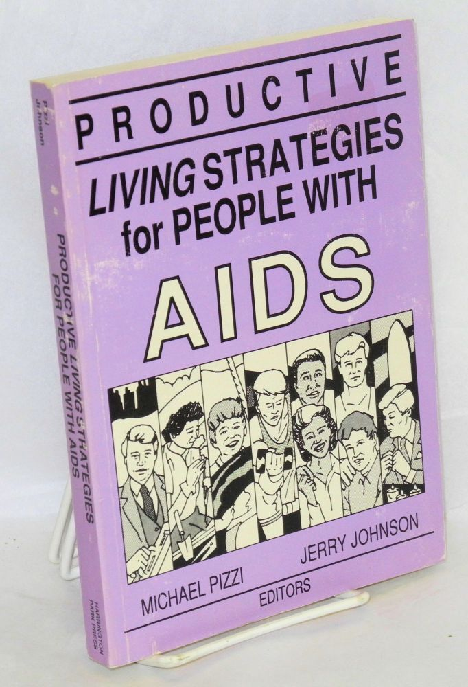 Productive living strategies for people with AIDS. Michael Pizzi, Jerry Johnson.