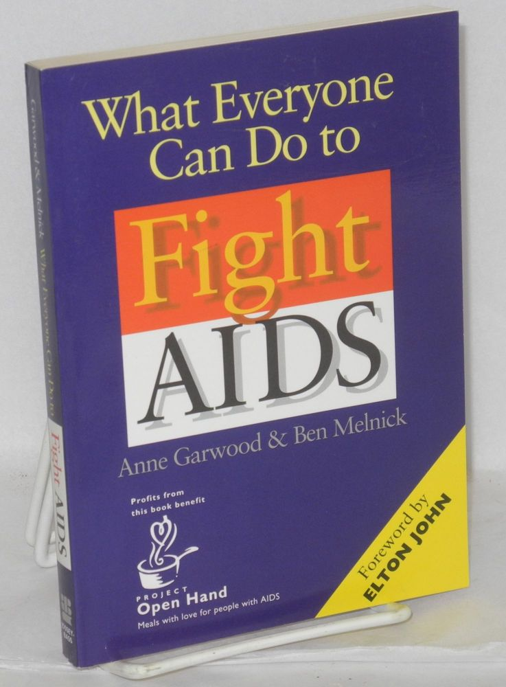 What everyone can do to fight AIDS. Anne Garwood, Ben Melnick.