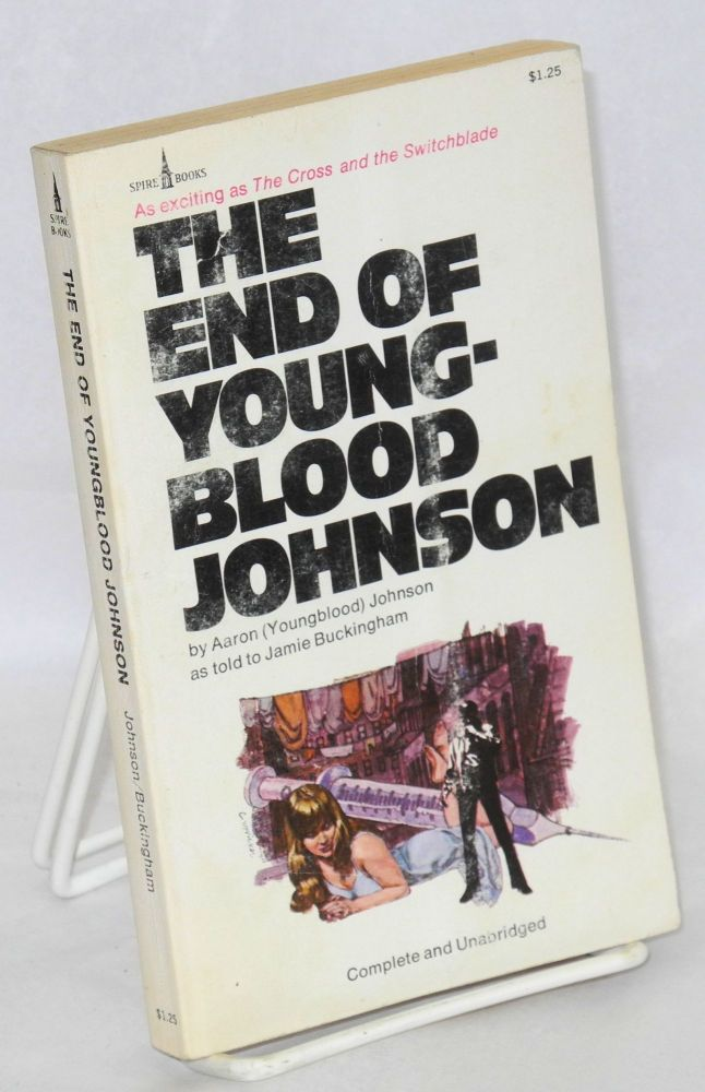 The end of Youngblood Johnson; as told to Jamie Buckingham. Aaron Johnson, Youngblood.