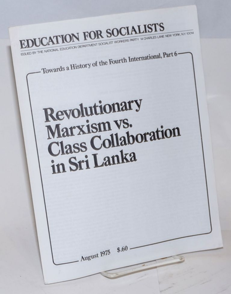 Revolutionary Marxism vs. class collaboration in Sri Lanka. Fred Feldman, Pierre Frank, Ernest Germain, Caroline Lund, Ernest Mandel.