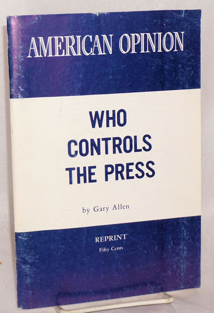 Who controls the press. Gary Allen