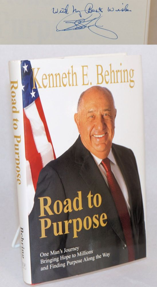 Road to purpose. Kenneth E. Behring.